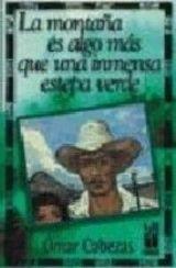"""""""La montaña es algo más que una inmensa estepa verde"""" - libro del nicaragüense Omar Cabezas (guerrillero del FSLN) - año 1990 - Interesante 85817"""