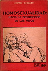 Homosexualidad. Hacia la destrucción de los mitos - Zelmar Acevedo - formato Pdf 129018