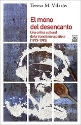 El mono del desencanto. Una crítica cultural de la Transición española (1973-1993) - Teresa M. Vilarós - varios formatos 129048