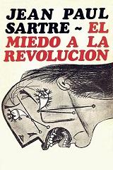 El miedo a la revolución - Jean-Paul Sartre - publicado en 1970 - varios formatos 130859