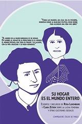 Su hogar es el mundo entero. Escritos y discursos de Rosa Luxemburgo y Clara Zetkin sobre la lucha femenina y otras cuestiones sociales - formatos doc y epub 138589