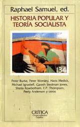 Historia popular y Teoría socialista -  Varios autores - Raphael Elkan Samuel, editor - año 1981 - formato Pdf 138709