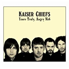 Kaiser Chiefs - Yours Truly, Angry Mob B000LSAIMG.01._SCLZZZZZZZ_V46914963_AA240_