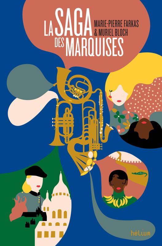 La Saga des Marquises de Marie-Pierre Farkas et Muriel Bloch 005443192