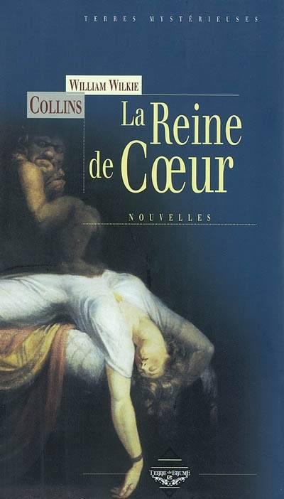 La Reine de coeur de Wilkie Collins 001093280