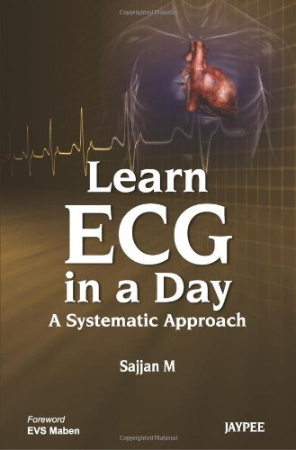 Learn ECG in a Day: A Systematic Approach 41%2Bt2Wa5grL