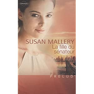 La fille du sénateur de Susan Mallery  4135UuOtyhL._SL500_AA300_