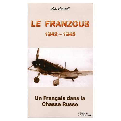 Le Franzous : Un Français dans la chasse Russe 1942-1945 419P07P1R6L._SS500_
