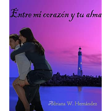 Entre mi corazón y tu alma - Adriana W. Hernández (Rom) 41AhOcWRG4L._AA360_