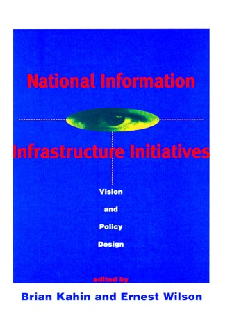 National Information Infrastructure Initiatives: Vision and Policy Design 41KG0ZXP73L