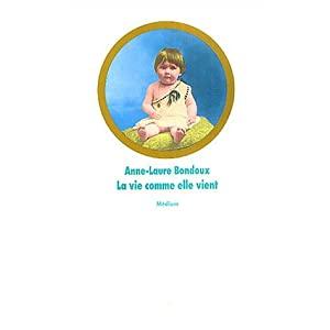 La Vie comme elle vient d'Anne-Laure Bondoux 41NGVRG9B9L._SL500_AA300_