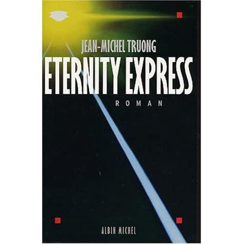 Jean Michel Truong – Eternity Express 41P57YNY67L._SS500_