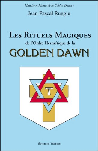 Les Rituels Magiques de l'Ordre de la Golden Dawn par J.P. Ruggiu 41PaIKkrtjL._
