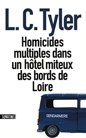 Homicides multiples dans un hôtel miteux des bords de Loire de L.C. Tyler 41UOk7s5ltL._SY445_