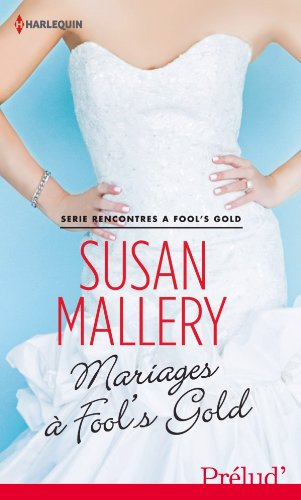 Susan Mallery - Fool's Gold, tome 6 : Mariages à Fool's Gold de Susan Mallery 41dzCKqToYL._SL500_