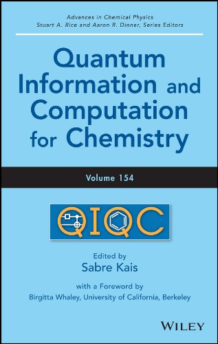 Advances in Chemical Physics, Quantum Information and Computation for Chemistry (Volume 154) 41y80vThUaL