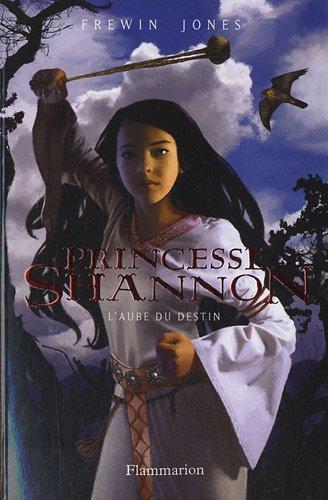 Princesse Shannon Tome 1 : L'aube du Destin de Frewin Jones 51%2BXpPm0rmL._