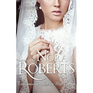 La saga des MacGregor tome 8 : 3 mariages chez les MacGregor de Nora Roberts 51%2BsImjGCRL._SL500_AA300_