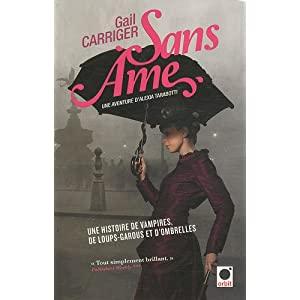 Le Protectorat de l'ombrelle, Tome 1 : Sans âme de Gail Carriger 51-oNGCC2EL._SL500_AA300_