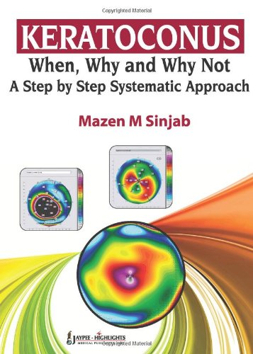 Keratoconus When, Why and Why Not: A Step-by-Step Systematic Approach 5131PzNO6ZL