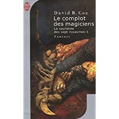 Coe David B. - Le complot des magiciens - La couronne des sept royaumes T1 514HA9FZSXL._SL500_AA240_