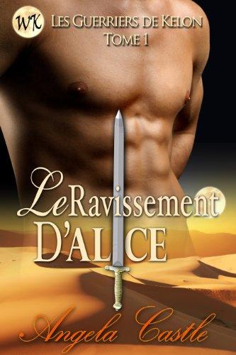 Les Guerriers de Kelon T1 - Le Ravissement d'Alice, Angela Castle 514RXdUMaYL._XX278