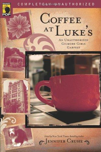 Coffee at Luke's: An Unauthorized Gilmore Girls Gabfest de Jennifer Crusie 515EDVxqEDL