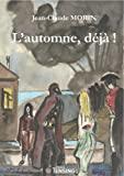 [Morin, Jean Claude] L'Automne déjà 516fxWyDRML._SL160_