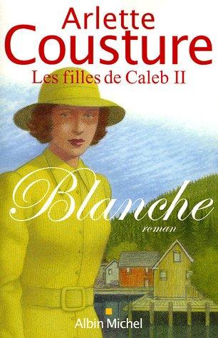 LES FILLES DE CALEB (Tome 2) BLANCHE d'Arlette Cousture 517TTA0CVKL
