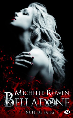 [Michelle Rowen] Belladone tome 1: Nuit de sang 518R8GE2j8L._SL500__