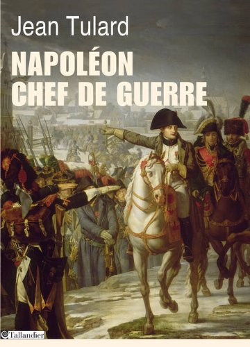 Napoléon, chef de guerre. Jean Tulard chez Tallandier. 518cM7AuzZL._SL500_