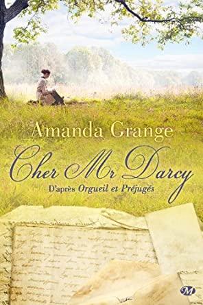 Dear Mr Darcy, A retelling of Pride and Prejudice d'Amanda Grange 519DjqZ6j0L._SY445_