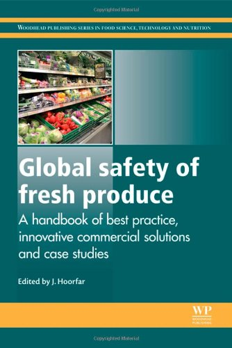 Global Safety of Fresh Produce: A Handbook of Best Practice, Innovative Commercial Solutions and Case Studies 51FrKzx7iML