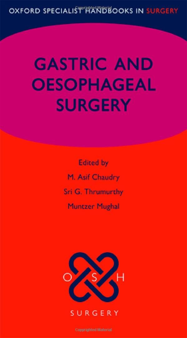 Gastric and Oesophageal Surgery (Oxford Specialist Handbooks in Surgery) 51FzgOpipYL._SL1082_