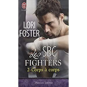 Les SBC Fighters - Tome 2 : Corps à Corps de Lori Foster 51IffKDZakL._SL500_AA300_