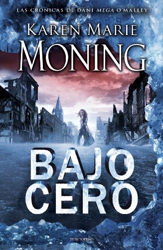 Bajo cero - Las Crónicas de Dani O'Malley 01 (Fiebre 06) - Karen Marie Moning 51L8pLH5gBL._
