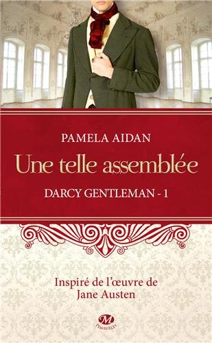 AIDAN Pamela - DARCY GENTLEMAN - Tome 1 : Une telle assemblée 51LIbp7P4RL._