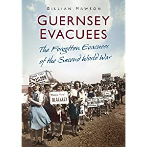 'Guernsey Evacuees - The Forgotten Evacuees Of The Second World War' by Gillian Mawson 51LS1nnFh5L._SL500_AA300_