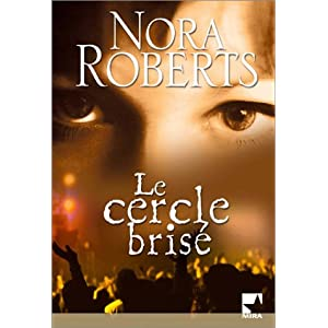 Fille de star / Le cercle brisé de Nora Roberts  51NVVDPAQRL._SL500_AA300_