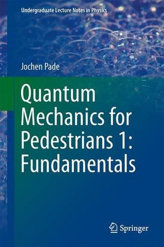 Quantum Mechanics for Pedestrians 1: Fundamentals 51OweB8V%2BbL