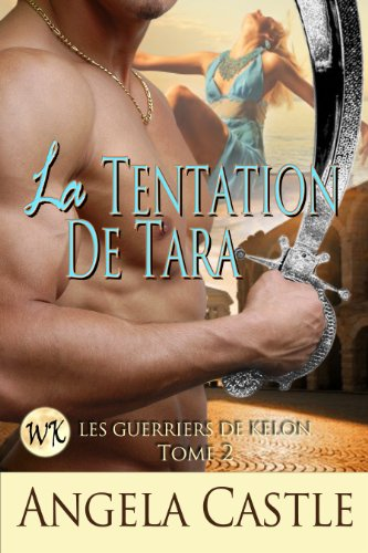 Les Guerriers de Kelon T2, La tentation de Tara - Angela Castle 51P2lsCOYnL