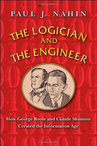 The Logician and the Engineer: How George Boole and Claude Shannon Created the Information Age 51Phq4cEUiL