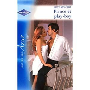 Prince et play-boy de Lucy Monroe 51R%2BqweVW0L._SL500_AA300_
