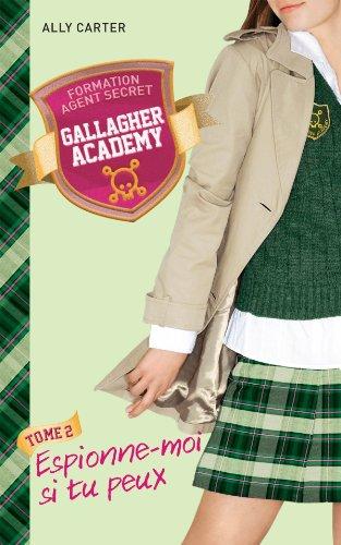 Gallagher Academy - Tome 2: Espionne-moi si tu peux de Ally carter 51SudGe7iXL._