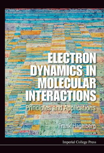 Electron Dynamics in Molecular Interactions: Principles and Applications 51U8utk5eDL