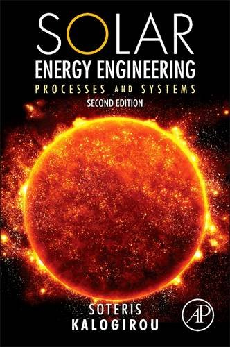 Solar Energy Engineering, Second Edition: Processes and Systems 51Uv8rcFMfL