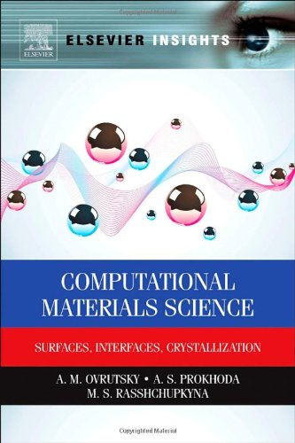 Computational Materials Science: Surfaces, Interfaces, Crystallization 51WCNDKSteL