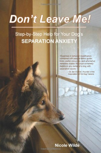 separa* - Don't leave me! Step by step help for your dog's separation anxiety 51XbKxGAJiL._SL500_