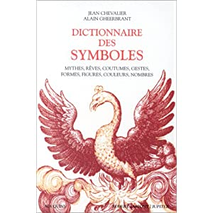 Dictionnaire des symboles : Mythes, rêves, coutumes, gestes, formes, figures, couleurs, nombres 51YWM23TN6L._SL500_AA300_