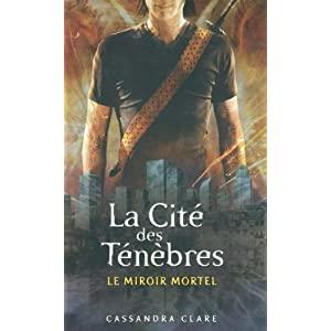 La cité des ténèbres, Tome 3 : Le miroir mortel de Cassandra Clare 51ZbGs2f6WL._SL500_AA300_